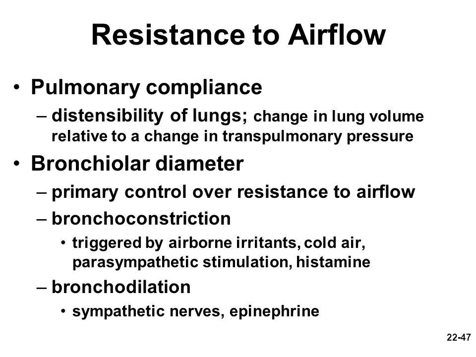 Resistance to Airflow Pulmonary compliance Bronchiolar diameter