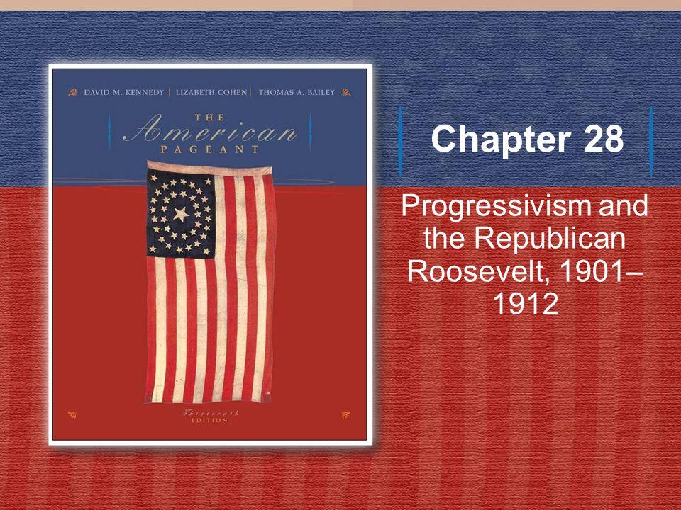 Progressivism and the Republican Roosevelt, 1901–1912