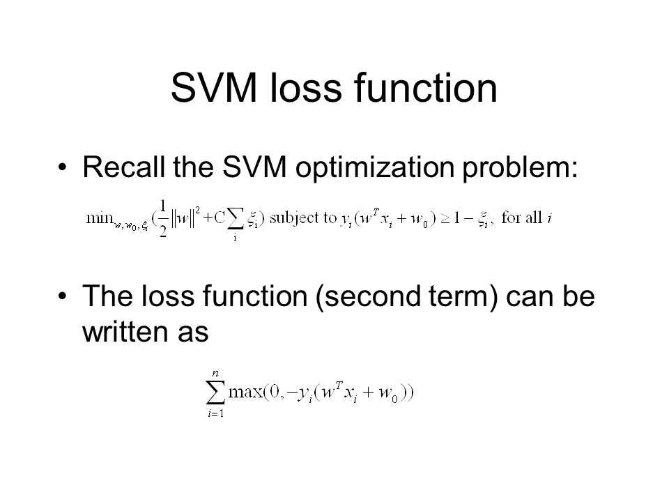SVM loss function Recall the SVM optimization problem:
