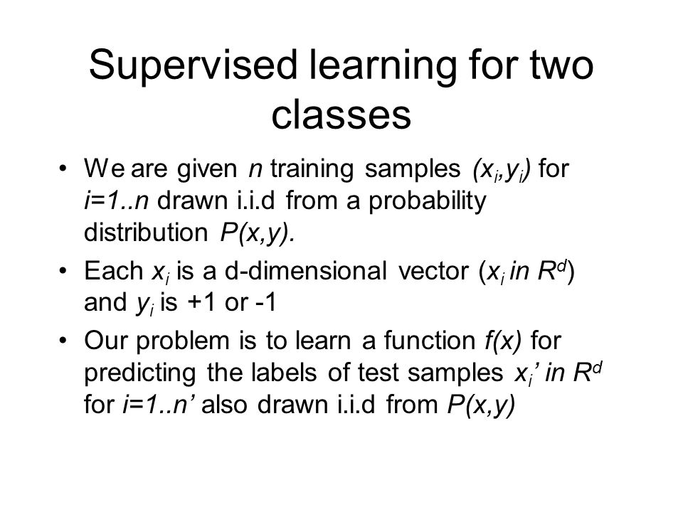 Supervised learning for two classes