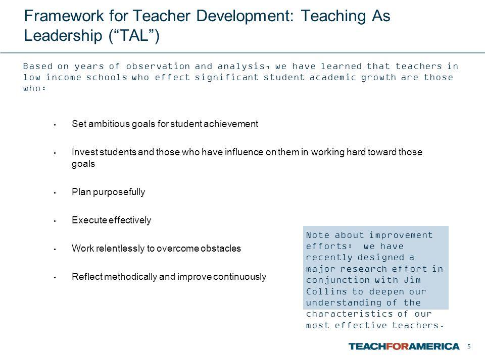 Framework for Teacher Development: Teaching As Leadership ( TAL )