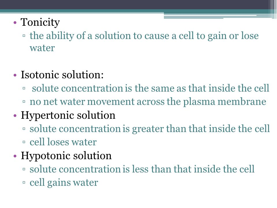 Tonicity Isotonic solution: Hypertonic solution Hypotonic solution