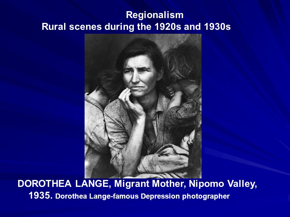 Regionalism Rural scenes during the 1920s and 1930s.
