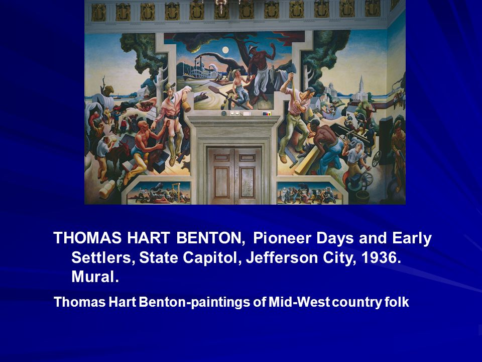 THOMAS HART BENTON, Pioneer Days and Early Settlers, State Capitol, Jefferson City, 1936. Mural.