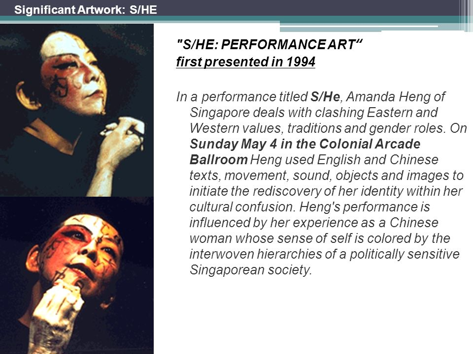 S/HE: PERFORMANCE ART first presented in 1994