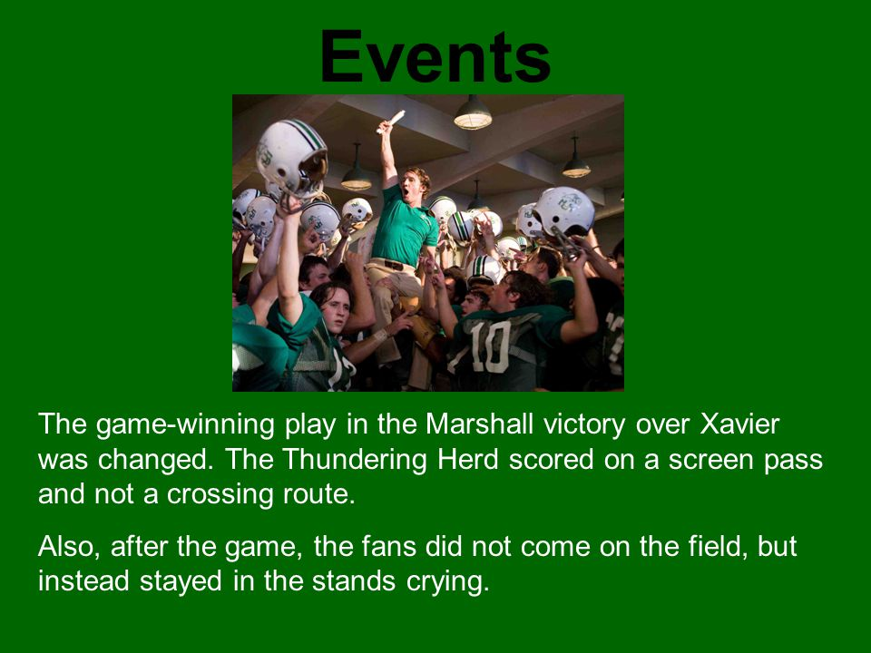 Events The game-winning play in the Marshall victory over Xavier was changed. The Thundering Herd scored on a screen pass and not a crossing route.