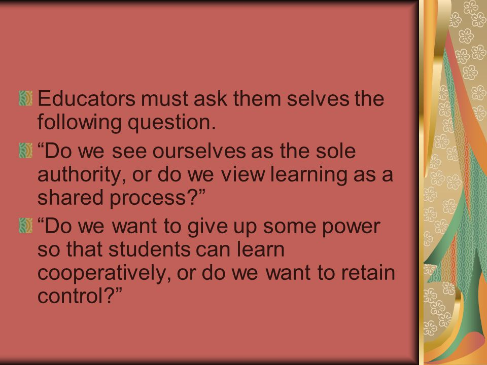 Educators must ask them selves the following question.