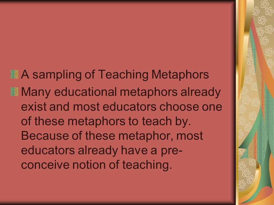 A sampling of Teaching Metaphors