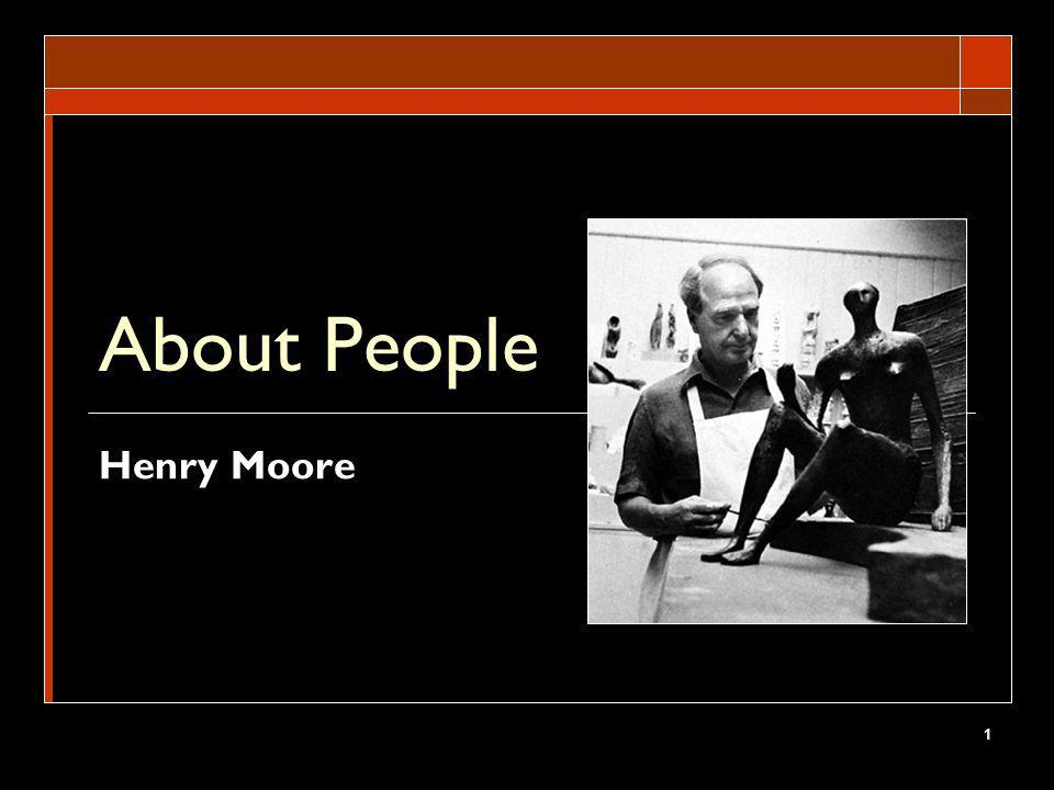 About People Henry Moore