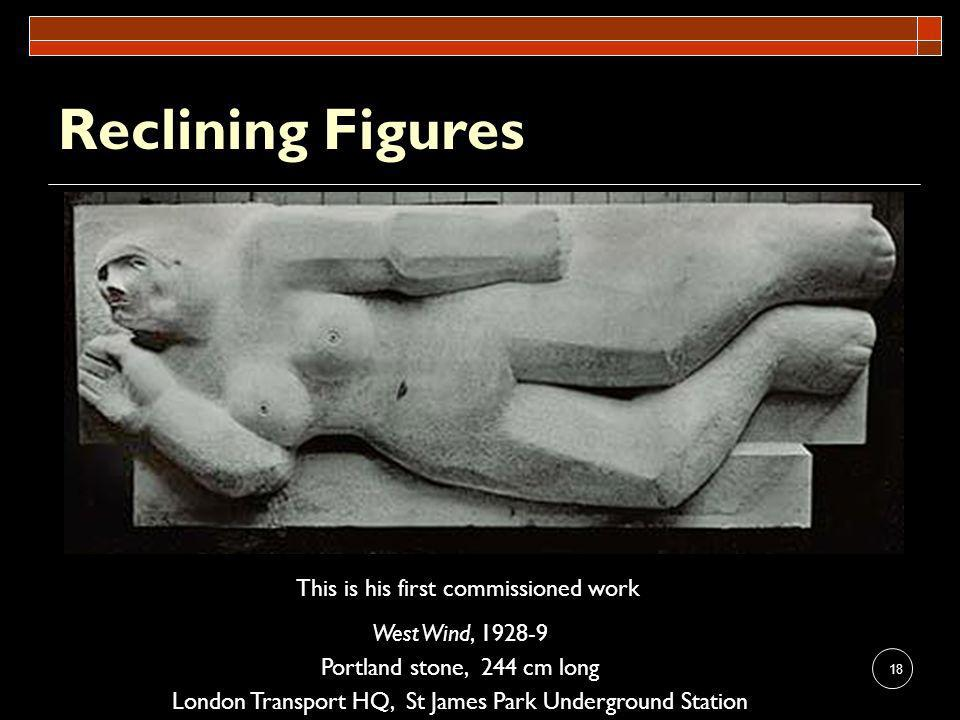 Reclining Figures This is his first commissioned work