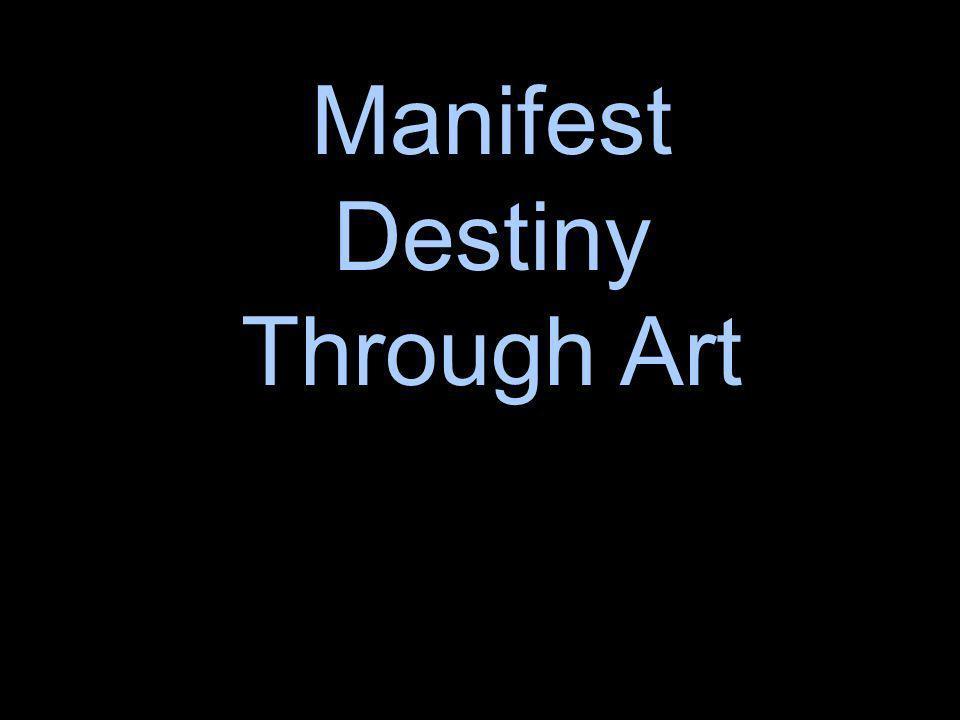 Manifest Destiny Through Art