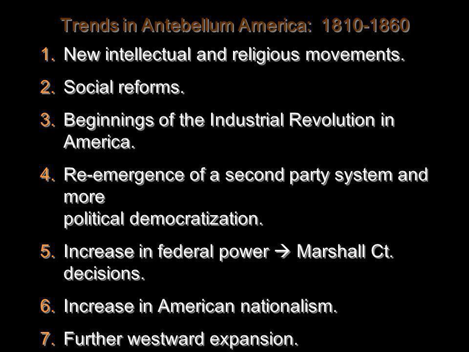 Trends in Antebellum America: 1810-1860