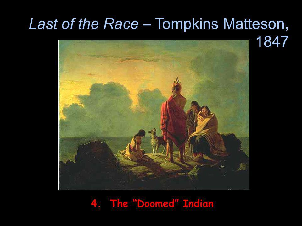 Last of the Race – Tompkins Matteson, 1847
