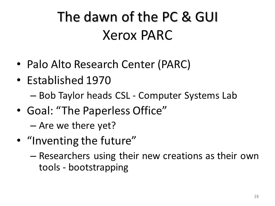 The dawn of the PC & GUI Xerox PARC