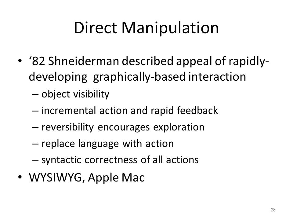 Direct Manipulation '82 Shneiderman described appeal of rapidly-developing graphically-based interaction.