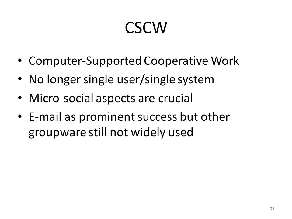 CSCW Computer-Supported Cooperative Work