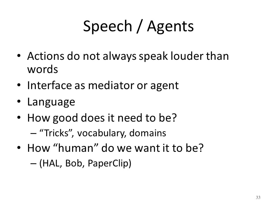 Speech / Agents Actions do not always speak louder than words