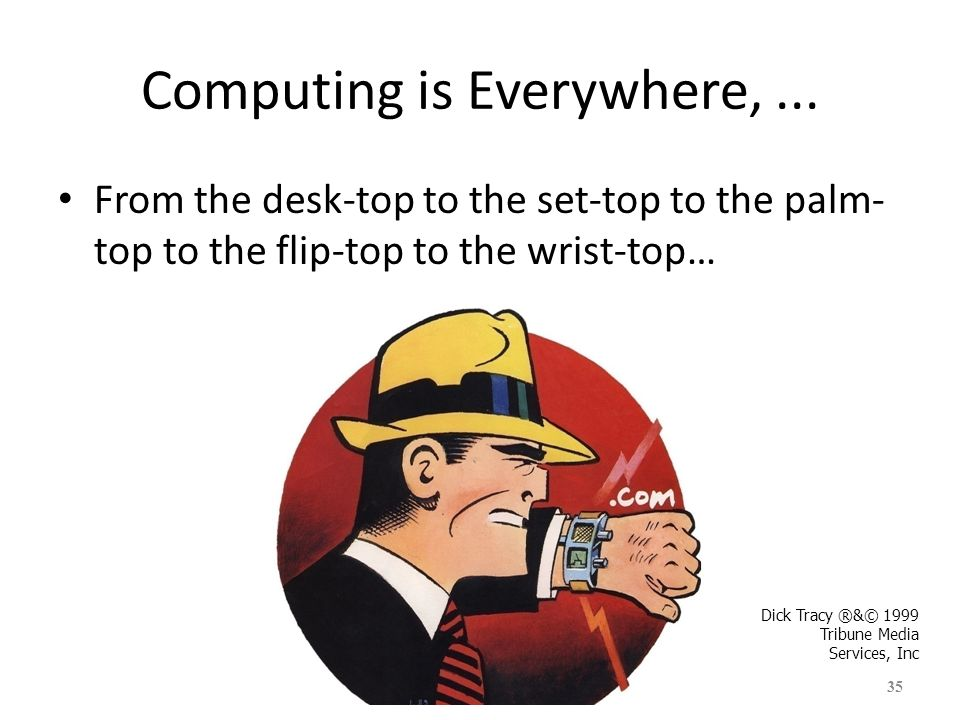 Computing is Everywhere, ...
