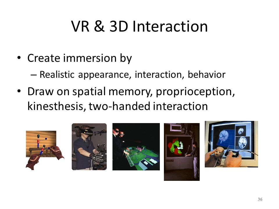 VR & 3D Interaction Create immersion by