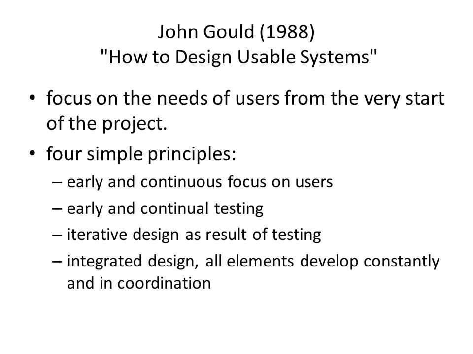 John Gould (1988) How to Design Usable Systems