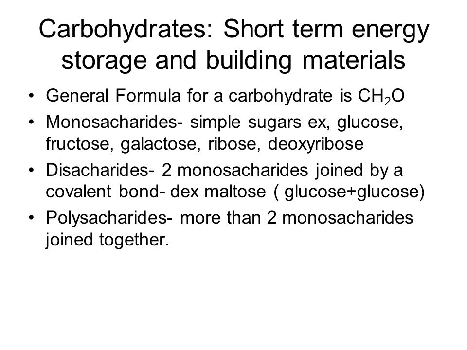 Carbohydrates: Short term energy storage and building materials