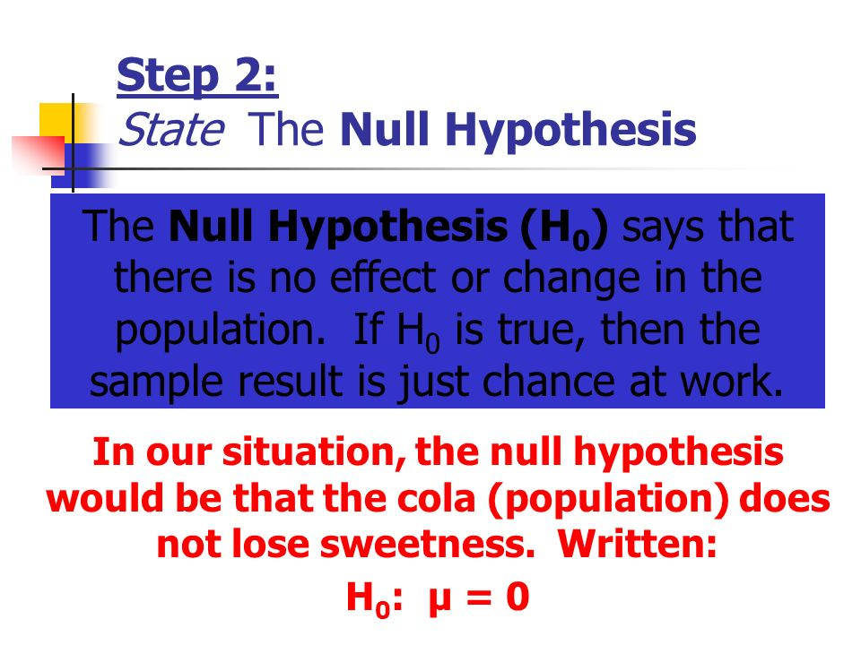 Step 2: State The Null Hypothesis