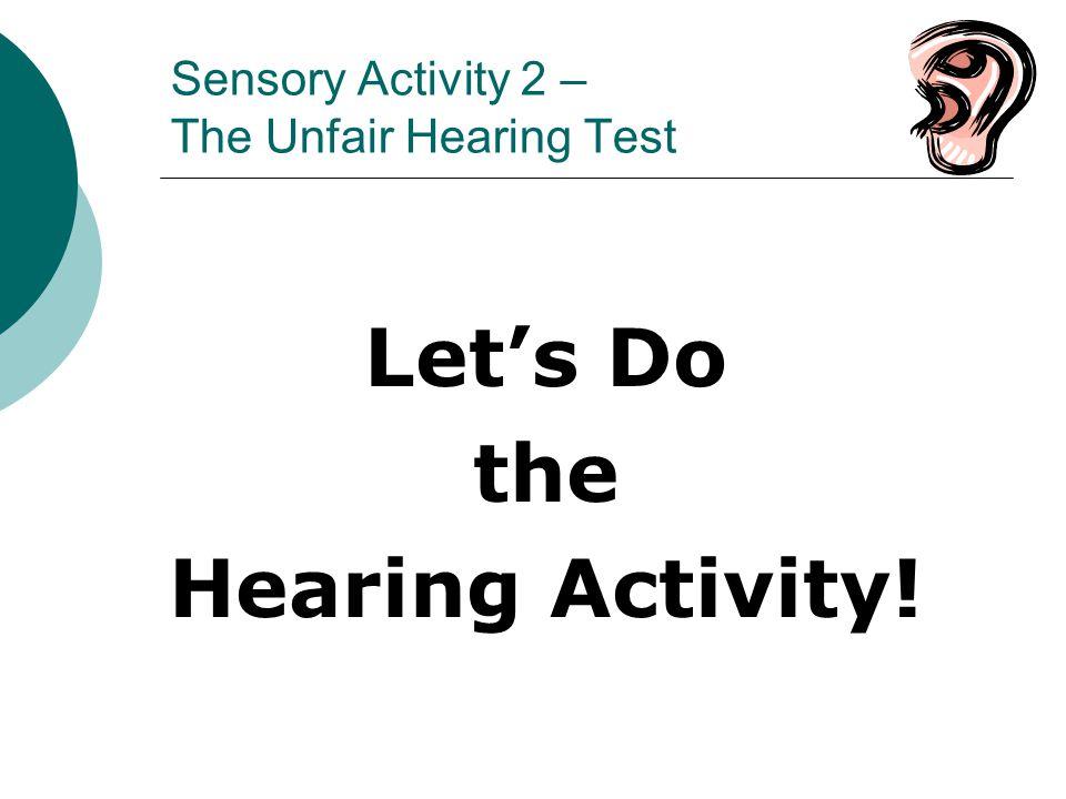 Sensory Activity 2 – The Unfair Hearing Test
