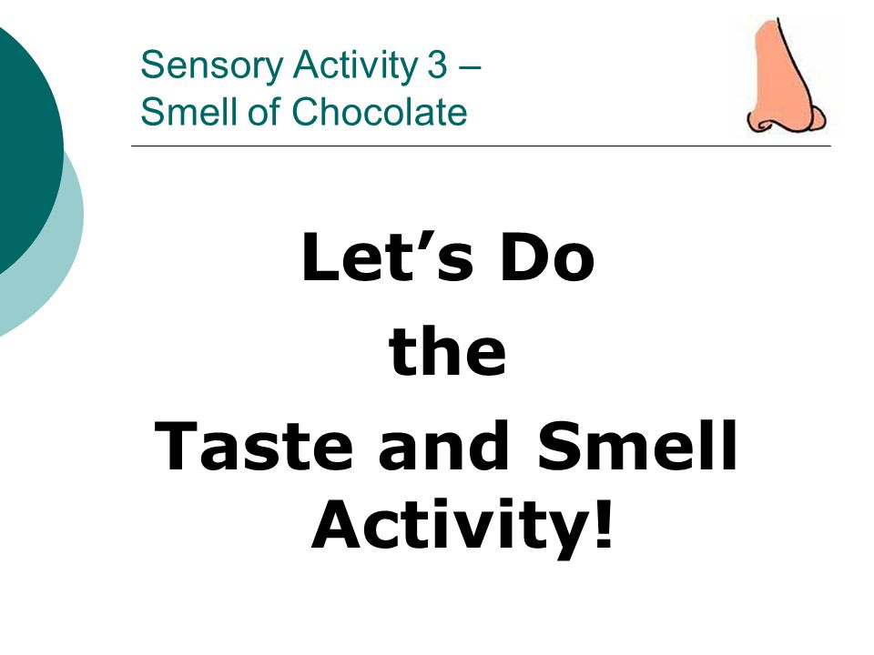 Sensory Activity 3 – Smell of Chocolate