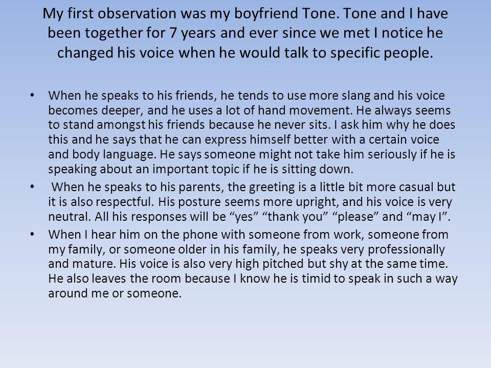 My first observation was my boyfriend Tone