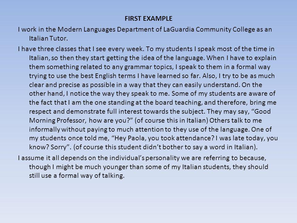 FIRST EXAMPLE I work in the Modern Languages Department of LaGuardia Community College as an Italian Tutor.