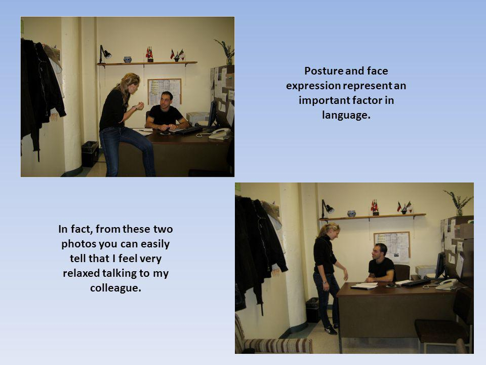 Posture and face expression represent an important factor in language.