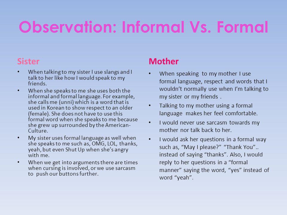 Observation: Informal Vs. Formal