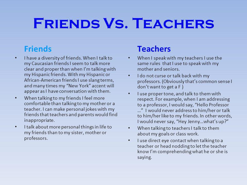 Friends Vs. Teachers Friends Teachers