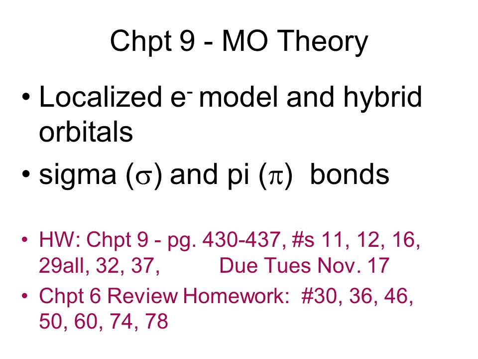 Localized e- model and hybrid orbitals sigma () and pi () bonds