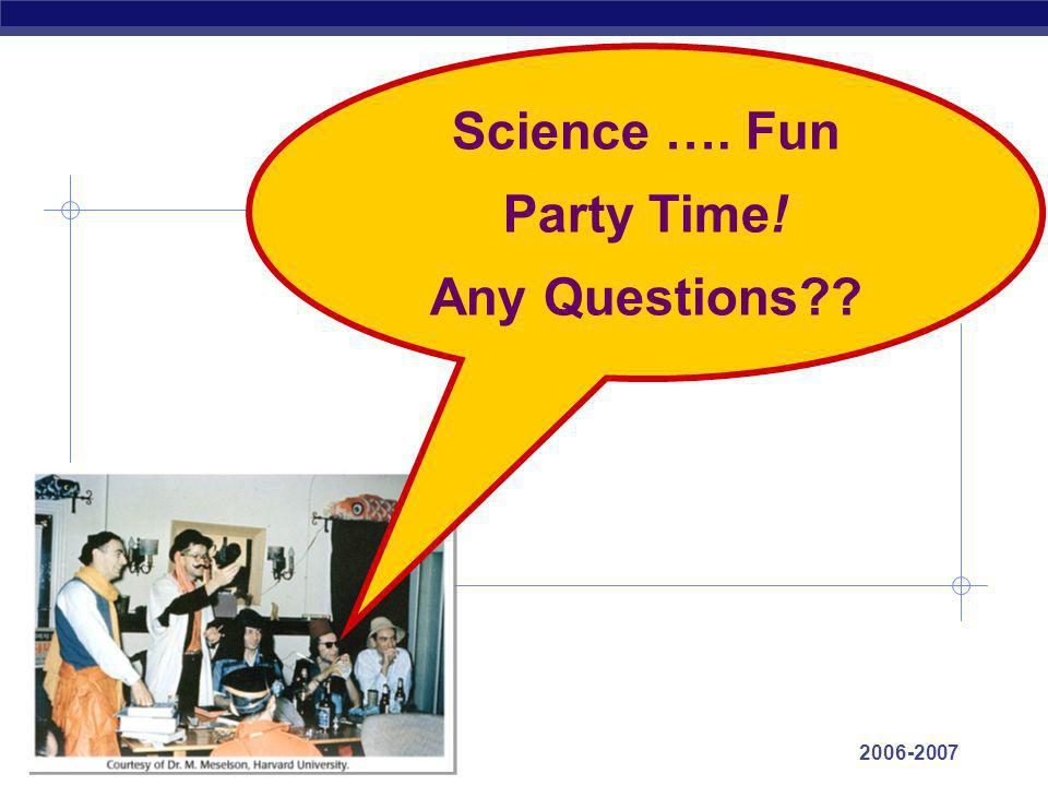 Science …. Fun Party Time! Any Questions