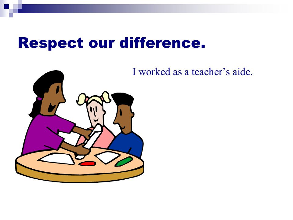 Respect our difference.