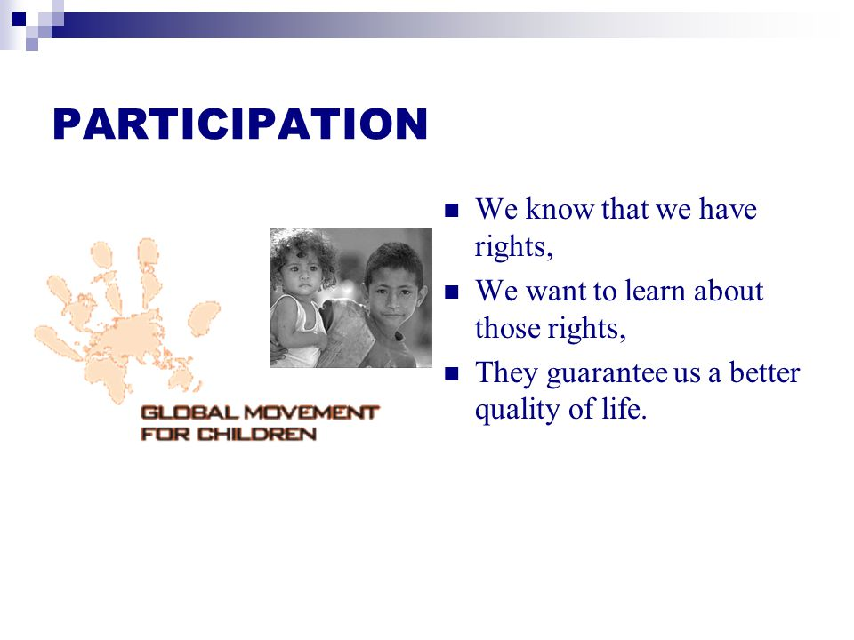 PARTICIPATION We know that we have rights,