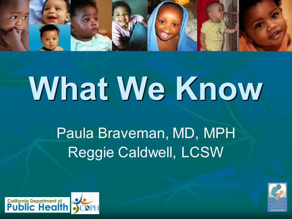 Paula Braveman, MD, MPH Reggie Caldwell, LCSW