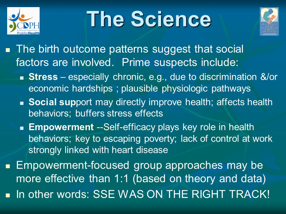 The Science The birth outcome patterns suggest that social factors are involved. Prime suspects include: