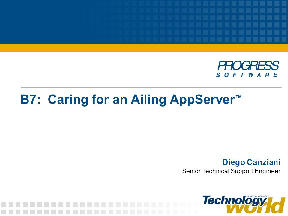 B7: Caring for an Ailing AppServer™