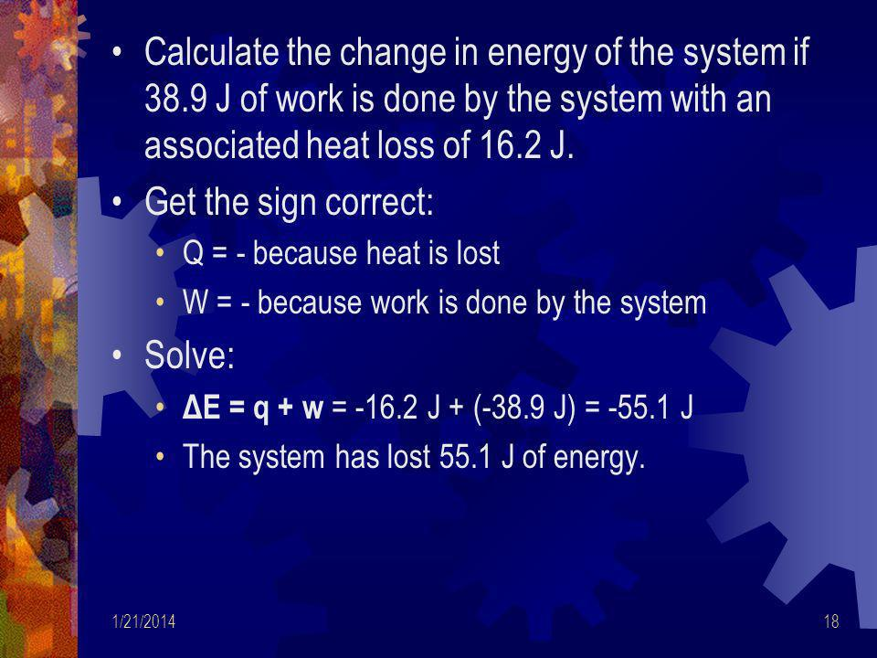 Calculate the change in energy of the system if 38