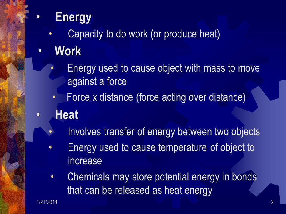 Energy Work Heat Capacity to do work (or produce heat)