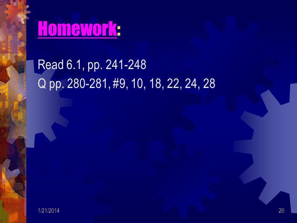 Homework: Read 6.1, pp. 241-248 Q pp. 280-281, #9, 10, 18, 22, 24, 28