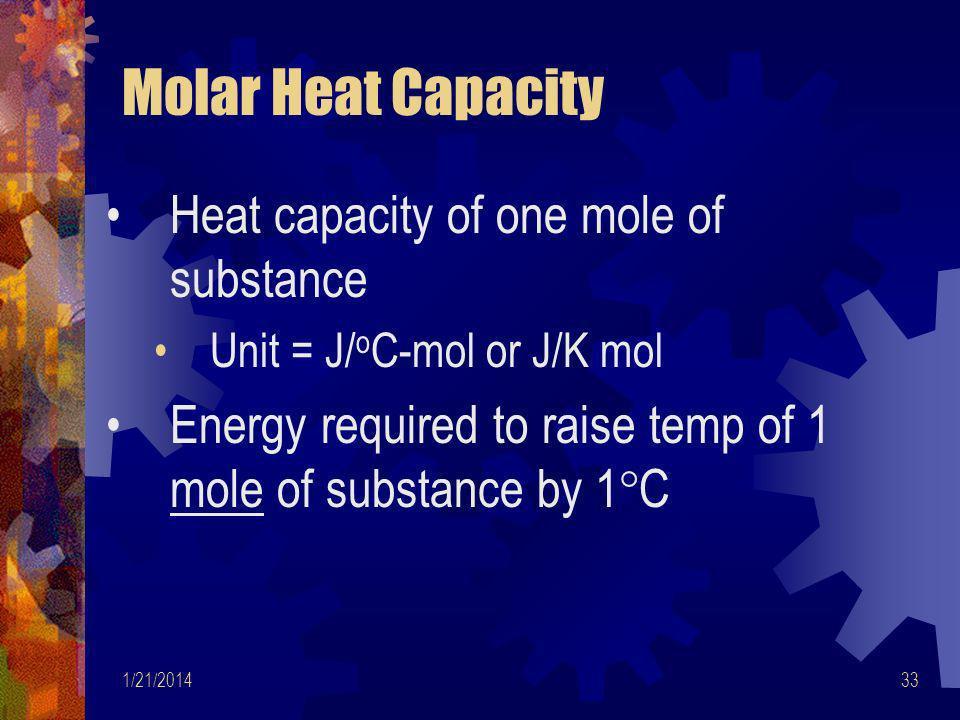 Molar Heat Capacity Heat capacity of one mole of substance