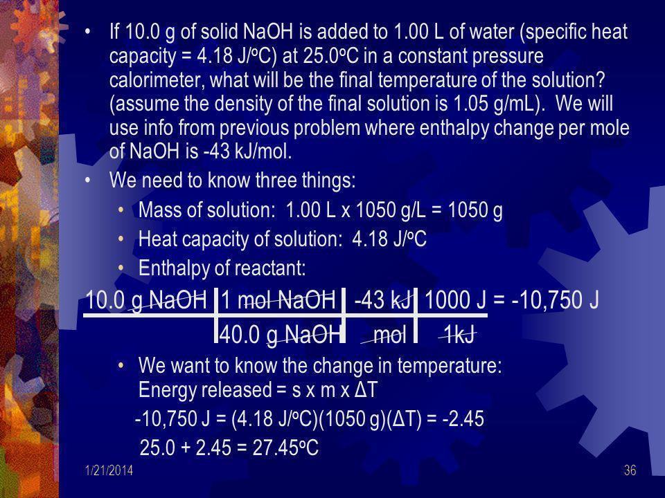 10.0 g NaOH 1 mol NaOH -43 kJ 1000 J = -10,750 J 40.0 g NaOH mol 1kJ
