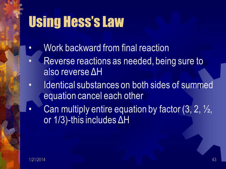 Using Hess's Law Work backward from final reaction
