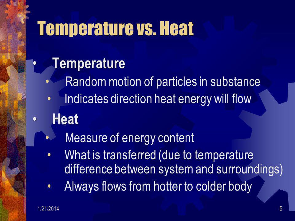 Temperature vs. Heat Temperature Heat