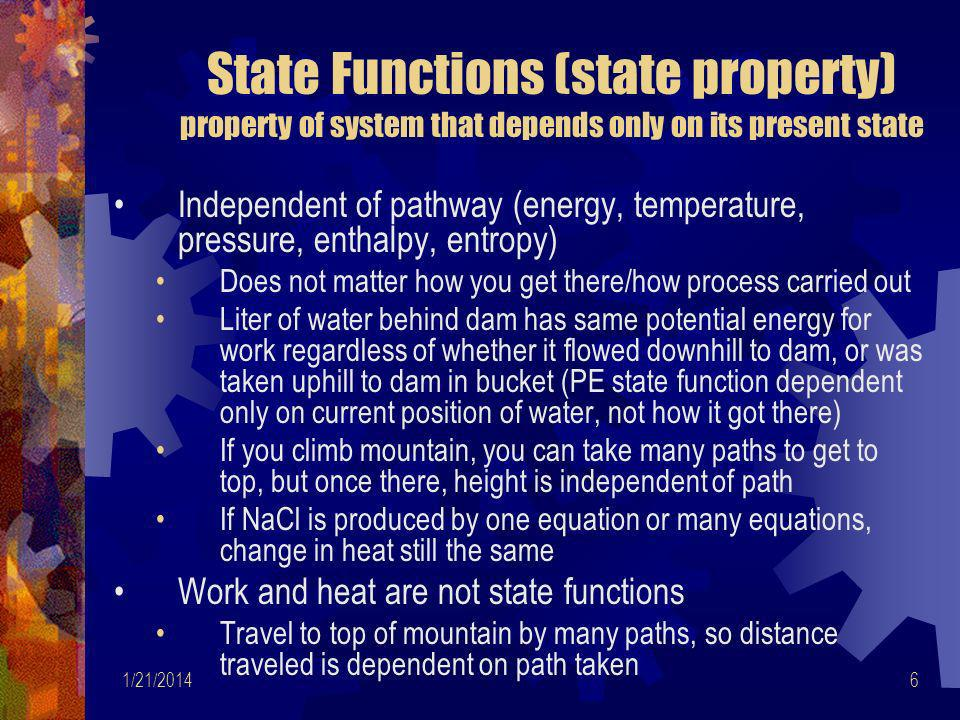 State Functions (state property) property of system that depends only on its present state