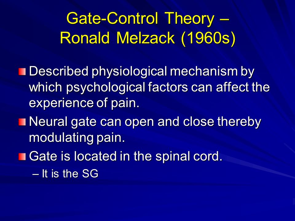 Gate-Control Theory – Ronald Melzack (1960s)