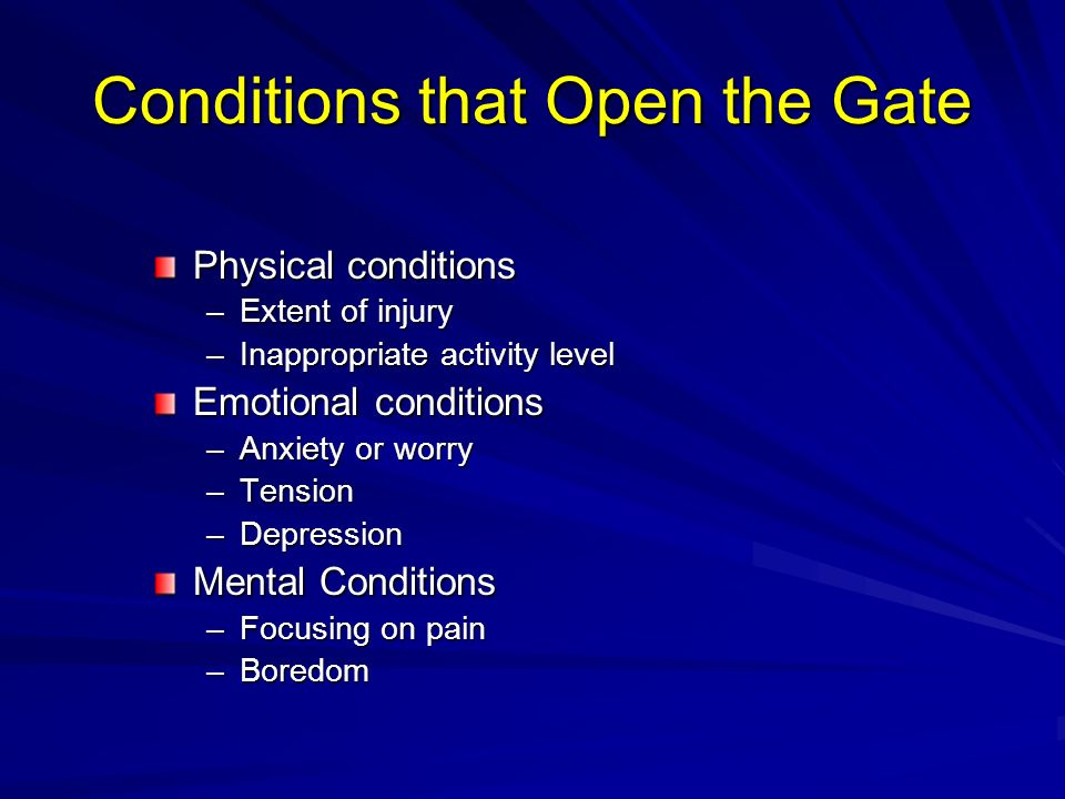 Conditions that Open the Gate